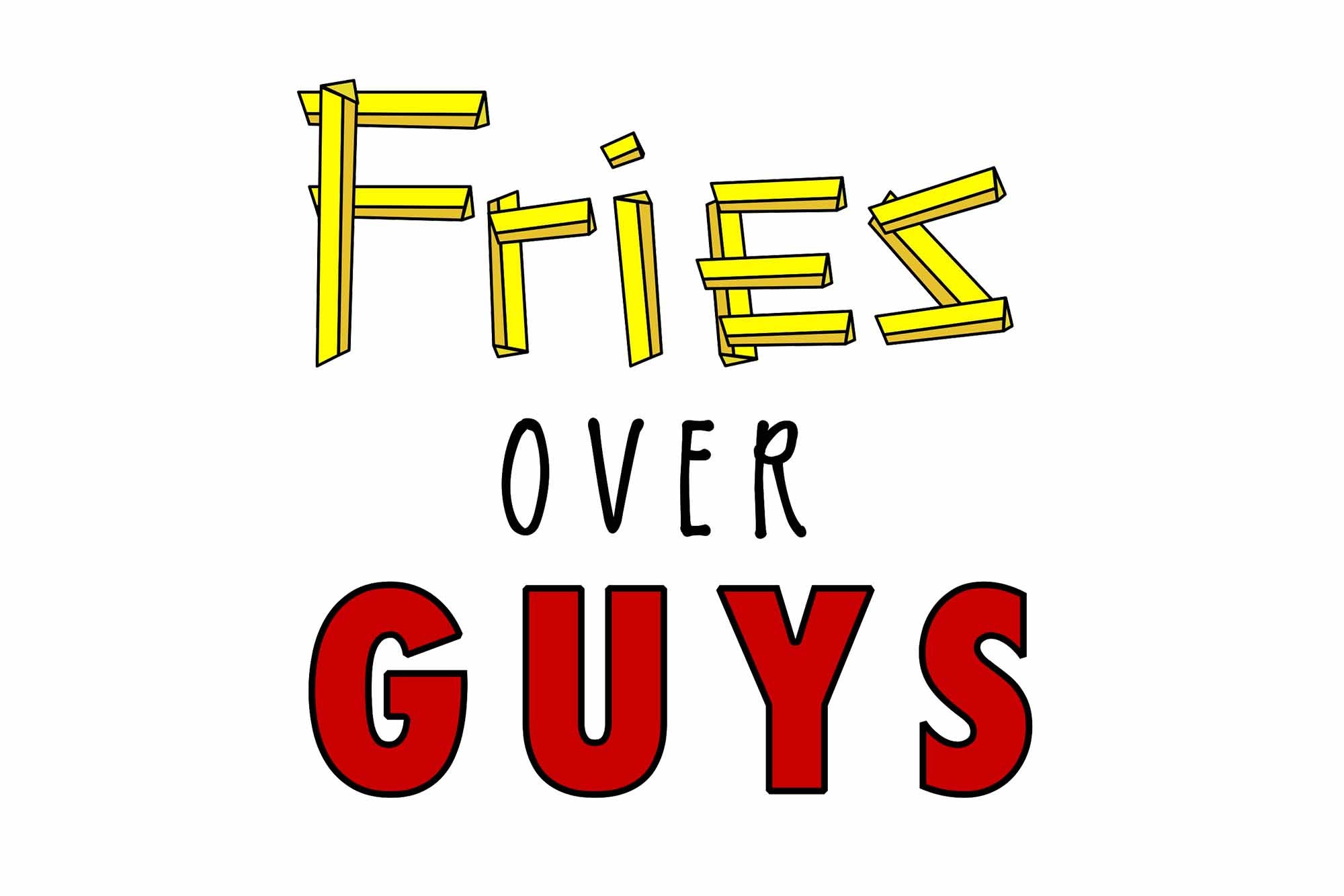 Fries Over Guys Art Print