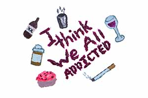 I Think We All Addicted